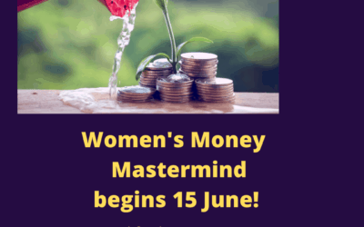 Money Mastermind for Women starts 15th June!  Six week group course on Zoom